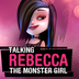 Talking Rebecca the Monster Girl